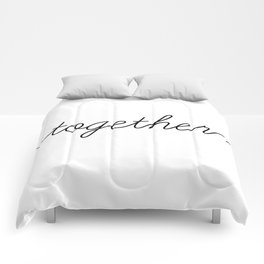 better together (2 of 2) Comforters