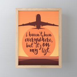I Haven't Been Everywhere Quote Framed Mini Art Print