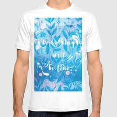 Everything Will Be Fine MEDIUM Mens Fitted Tee White