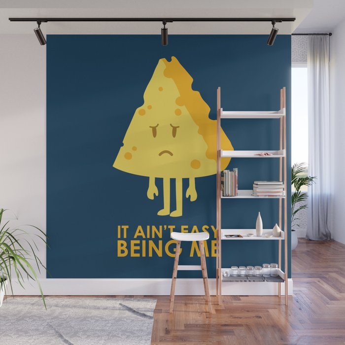 It Ain T Easy Being Cheesy Wall Mural