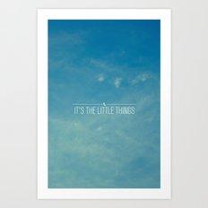 It's The Little Things Art Print