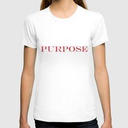 Purpose Shirt T-shirt