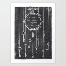 the key is laughter Art Print