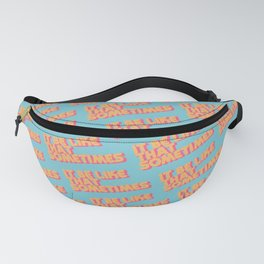 """""""It be like that sometimes"""" Retro Blue Fanny Pack"""