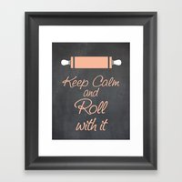 Keep Calm and Roll with it (Bakers Rolling Pin) Framed Art Print