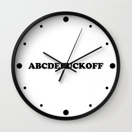 ABC - Fuck Off Offensive Quote Wall Clock