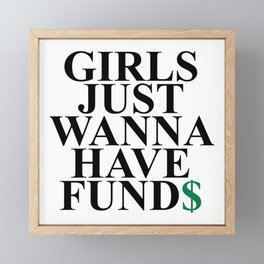 Girls Just Wanna Have Fund$ Funny Quote Framed Mini Art Print