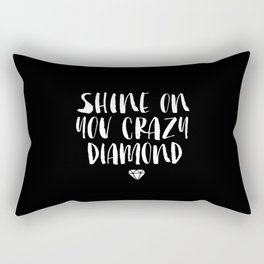 Shine on You Crazy Diamond black and white contemporary minimalism typography design home wall decor Rectangular Pillow