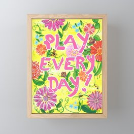 Play Every Day! Flower Painting Framed Mini Art Print