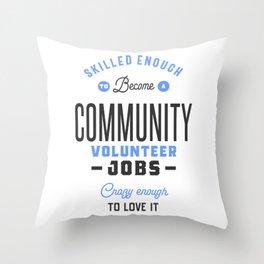 Community Volunteer Jobs Throw Pillow