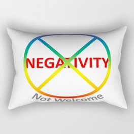 Negativity Not Welcome Rectangular Pillow