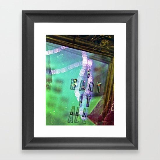 I want it all Framed Art Print