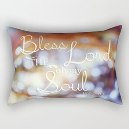 Bless the Lord, Oh my soul.  Rectangular Pillow