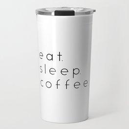 EAT SLEEP COFFEE Travel Mug