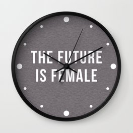 Future Is Female Quote Wall Clock