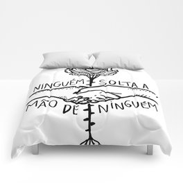 Ninguem solta a mao de ninguem Comforters