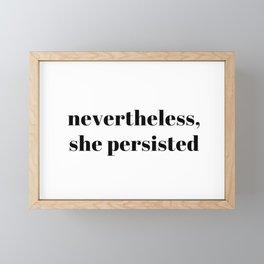 nevertheless, she persisted Framed Mini Art Print