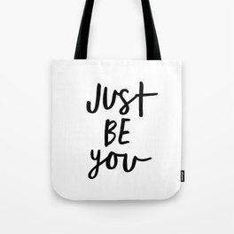 Just Be You black and white contemporary minimalism typography design home wall decor bedroom Tote Bag