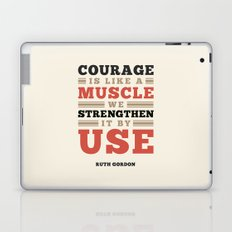 Courage Is Like A Muscle Laptop & iPad Skin