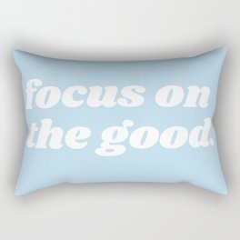 focus on the good Rectangular Pillow