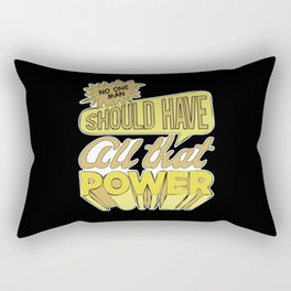 All that power Rectangular Pillow
