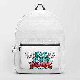 Eat Sleep Bowl Repeat Funny Gift for Bowlers Backpack