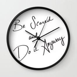 Be Scared and Do It Anyway Wall Clock