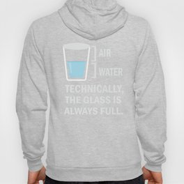 Air water technically. The glass is always full. Hoody