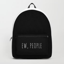 Ew People Funny Quote Backpack