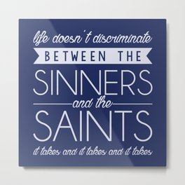 Life Doesn't Discriminate Metal Print