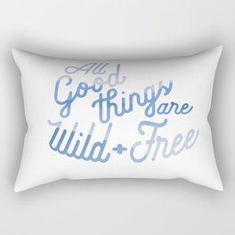All Good things are wild and free (clouds) Rectangular Pillow