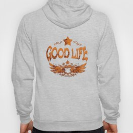 Good life (r) Hoody