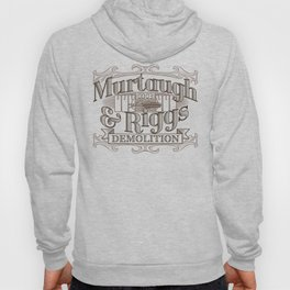 Murtaugh & Riggs Demolition Hoody
