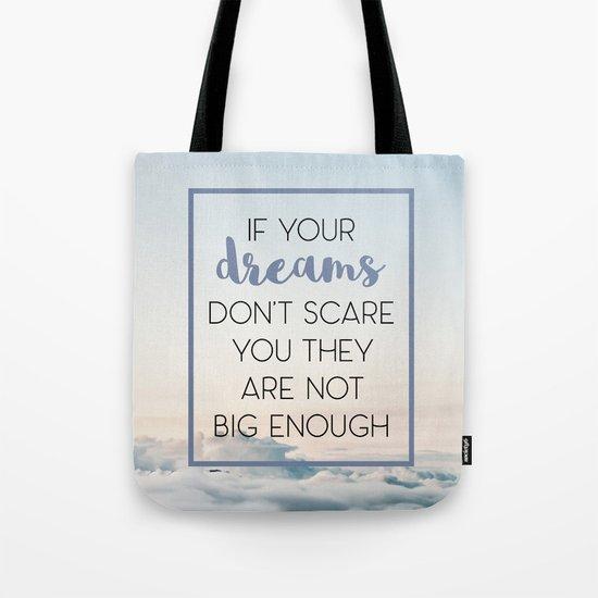 Dreams Scare You Quote Tote Bag
