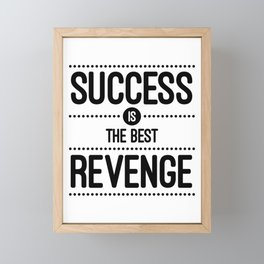Success Is The Best Revenge (White) Quote Framed Mini Art Print