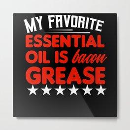 Bacon Oil funny shirt motif Metal Print