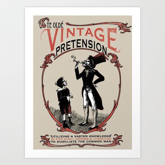 Ye Oldé Vintage Pretension Art Print