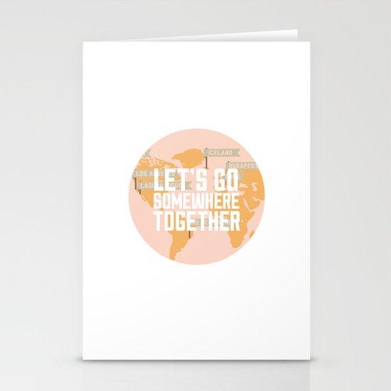 Let's Go Somewhere Together - Travel Inspiration Stationery Cards