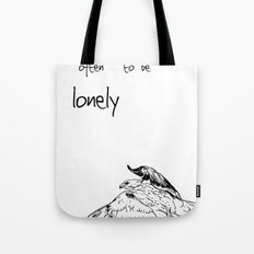 To be Free is often to be Lonely Tote Bag