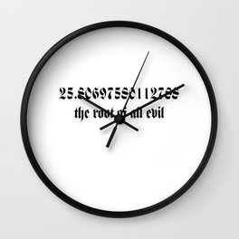 The Root Of All Evil Wall Clock