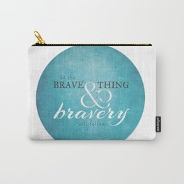 Do the brave thing. Carry-All Pouch