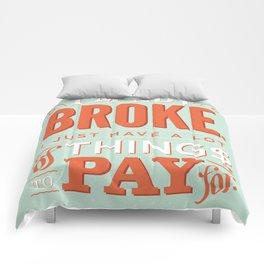 I'm not broke. Comforters