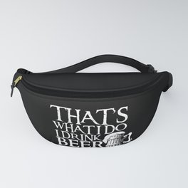 I Drink Beer And I Know Things design Funny Party Gift Fanny Pack