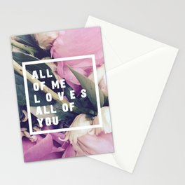 All of Me Loves All of You Stationery Cards