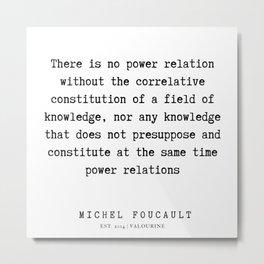 14     Michel Foucault Quotes   200119 Metal Print