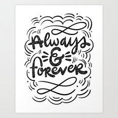 ALWAYS & FOREVER Art Print