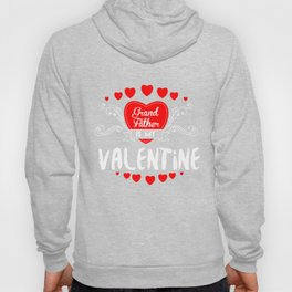 Grandfather Is My Valentine Feast Of Saint Valentine Love Cupid Gift Hoody