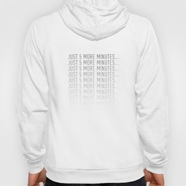 PAUSE – Just 5 More Minutes Hoody