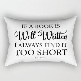 If a book is well written I always find it too short. Jane Austen Bookish Quote. Rectangular Pillow