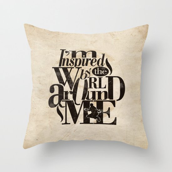 I'm Inspired By The World Around Me Throw Pillow
